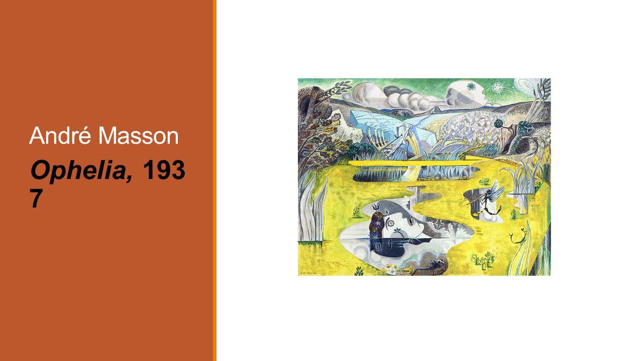 André Masson Ophelia, 193 7
