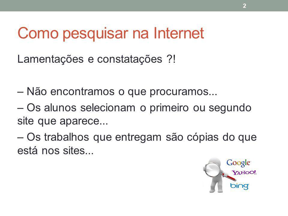 Questões para avaliar a informação na Internet (continuação) Quem?Autor, organismo...