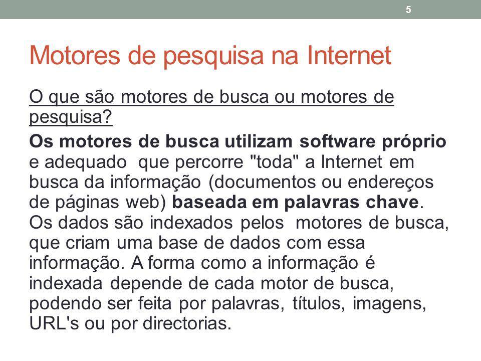 Motores de pesquisa na Internet O que são motores de busca ou motores de pesquisa.