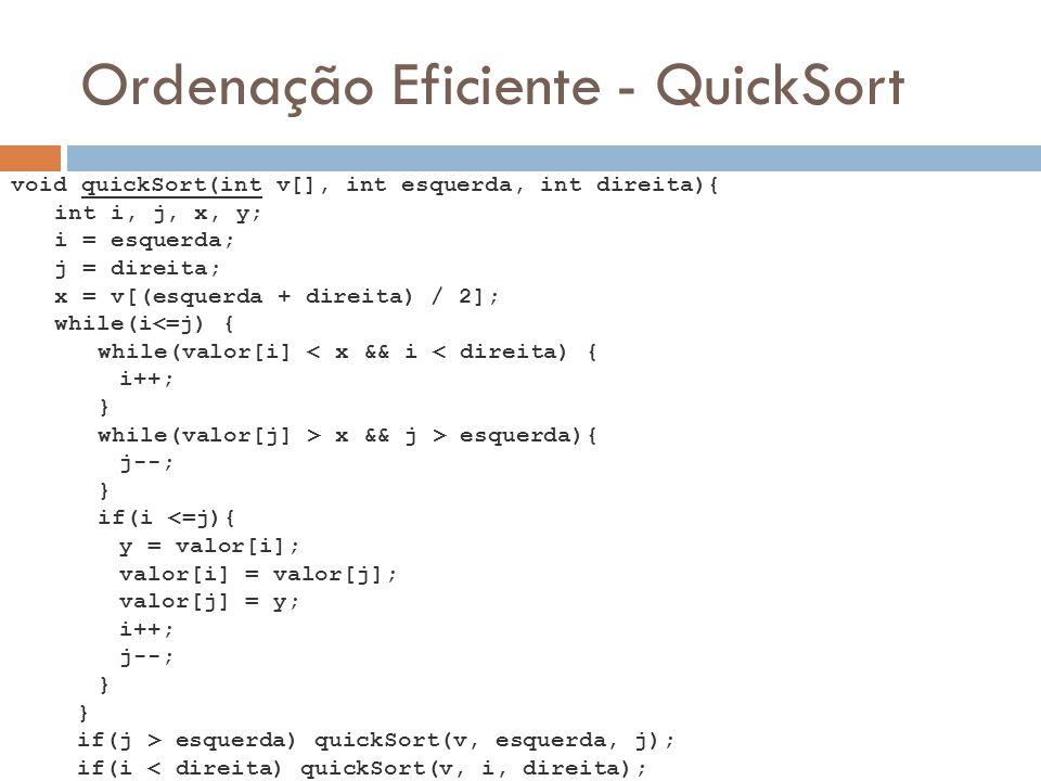 void quickSort(int v[], int esquerda, int direita){ int i, j, x, y; i = esquerda; j = direita; x = v[(esquerda + direita) / 2]; while(i<=j) { while(va