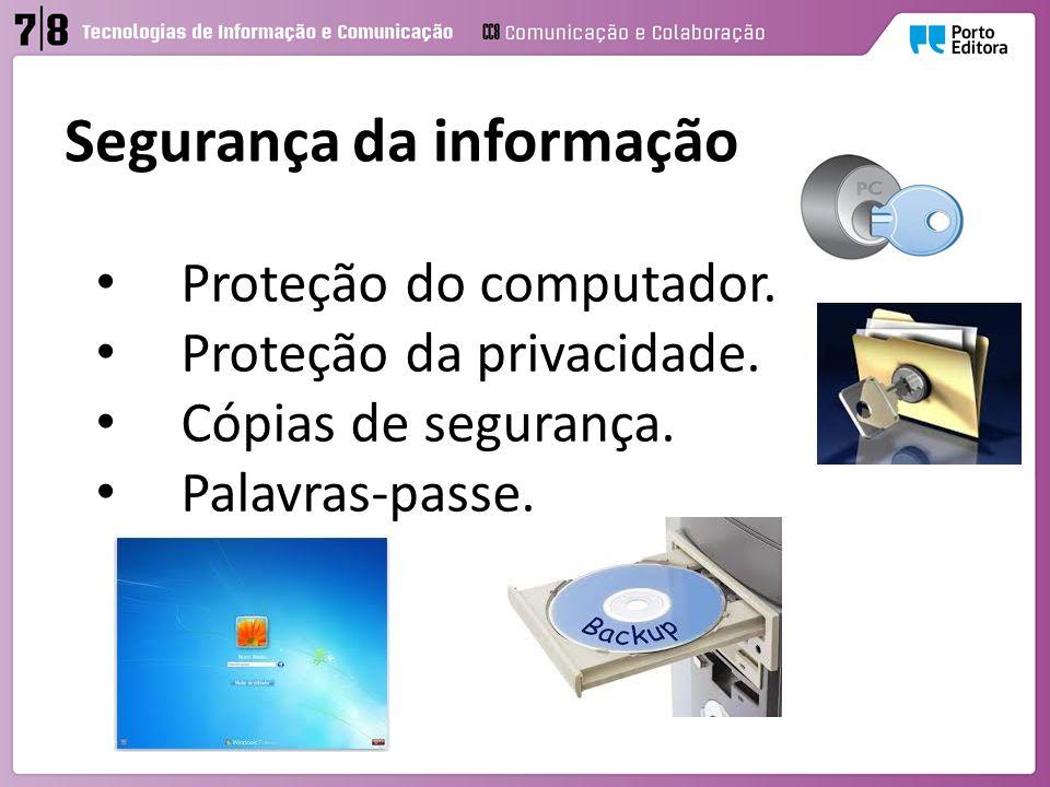 Segurança da informação Proteção do computador.Proteção da privacidade.