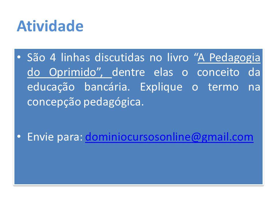 Pedagogia libertadora Há algo, porém, a considerar nesta descoberta, que está diretamente ligado à pedagogia libertadora.