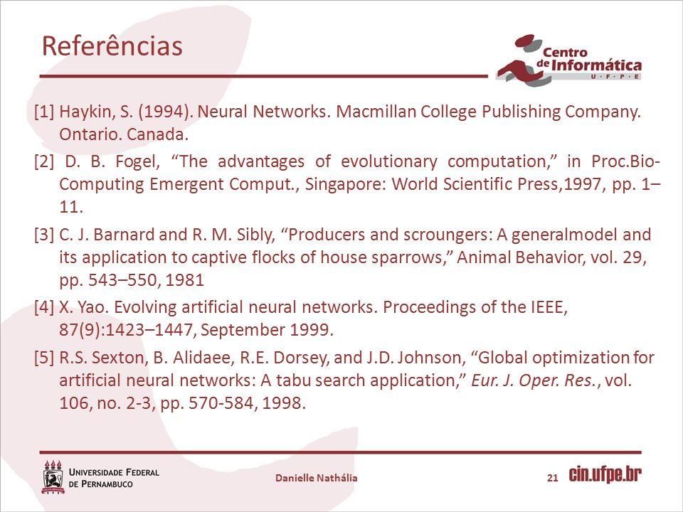 Referências [1] Haykin, S.(1994). Neural Networks.