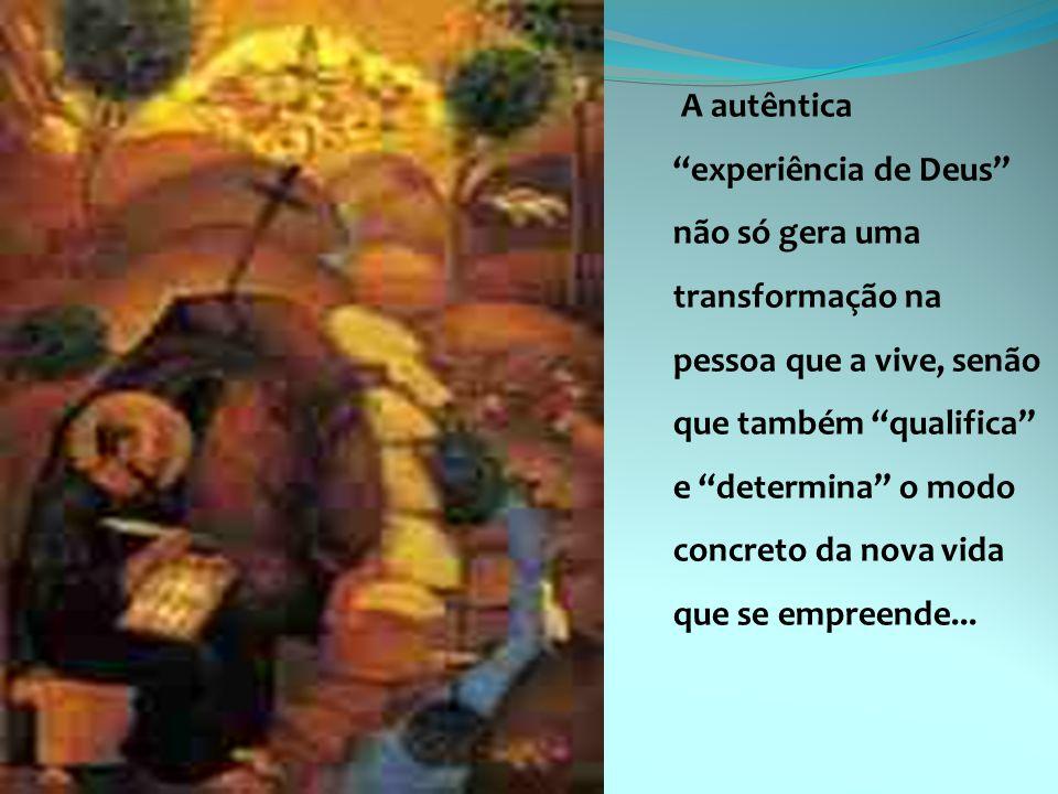 """A autêntica """"experiência de Deus"""" não só gera uma transformação na pessoa que a vive, senão que também """"qualifica"""" e """"determina"""" o modo concreto da no"""