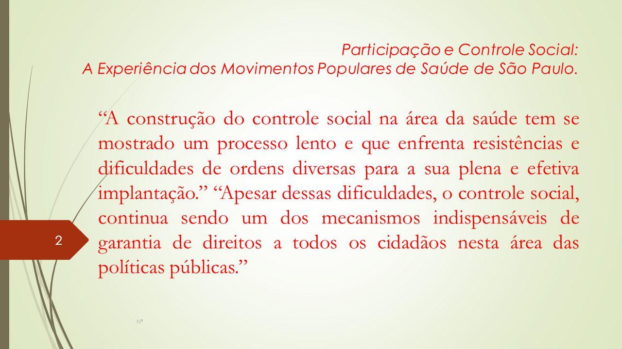 """""""A construção do controle social na área da saúde tem se mostrado um processo lento e que enfrenta resistências e dificuldades de ordens diversas para"""