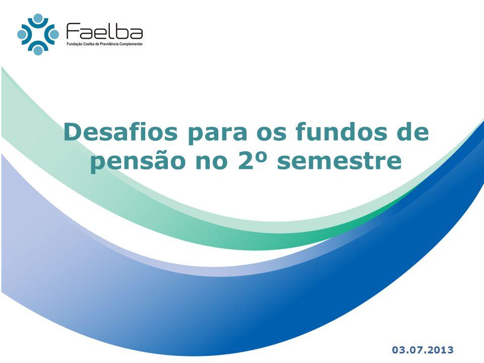 Desafios para os fundos de pensão no 2º semestre 03.07.2013