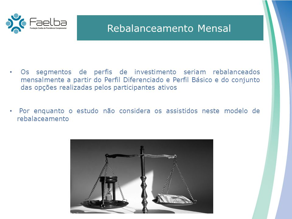Mudanças promovidas pelo Conselho Deliberativo 0 Os segmentos de perfis de investimento seriam rebalanceados mensalmente a partir do Perfil Diferencia
