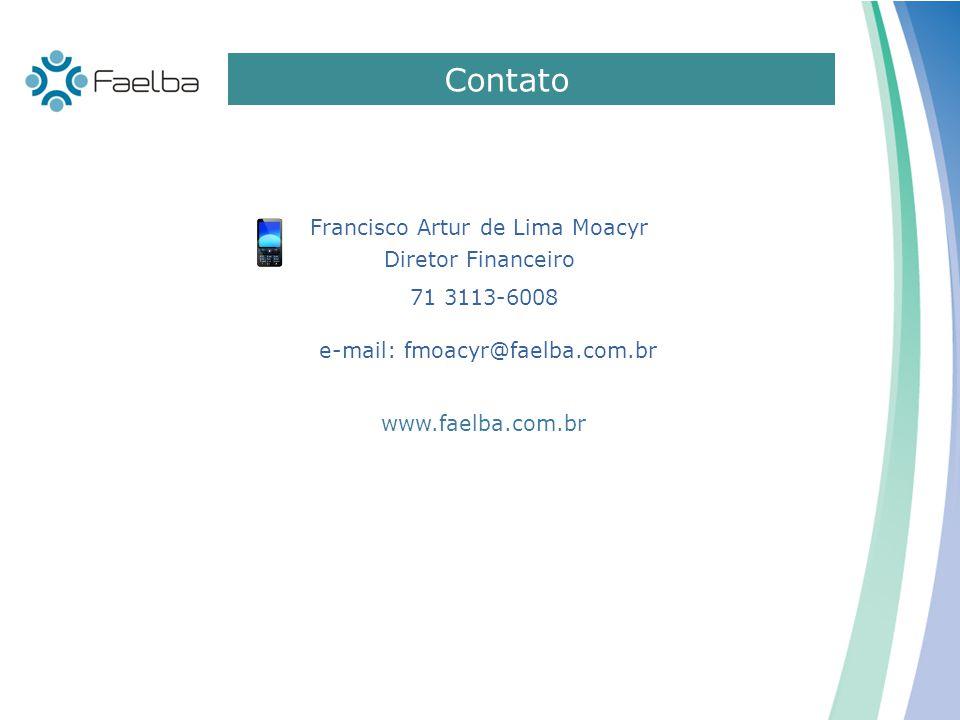 Contato Francisco Artur de Lima Moacyr Diretor Financeiro 71 3113-6008 e-mail: fmoacyr@faelba.com.br www.faelba.com.br