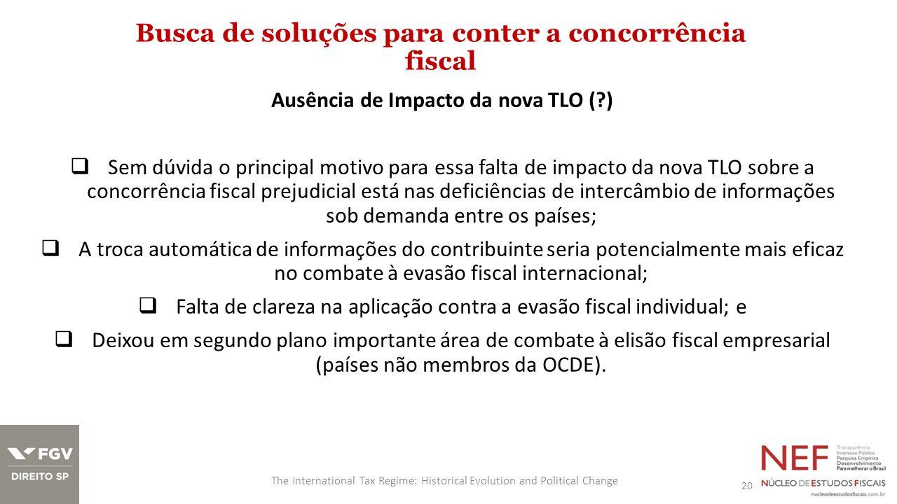Busca de soluções para conter a concorrência fiscal 20 The International Tax Regime: Historical Evolution and Political Change Ausência de Impacto da