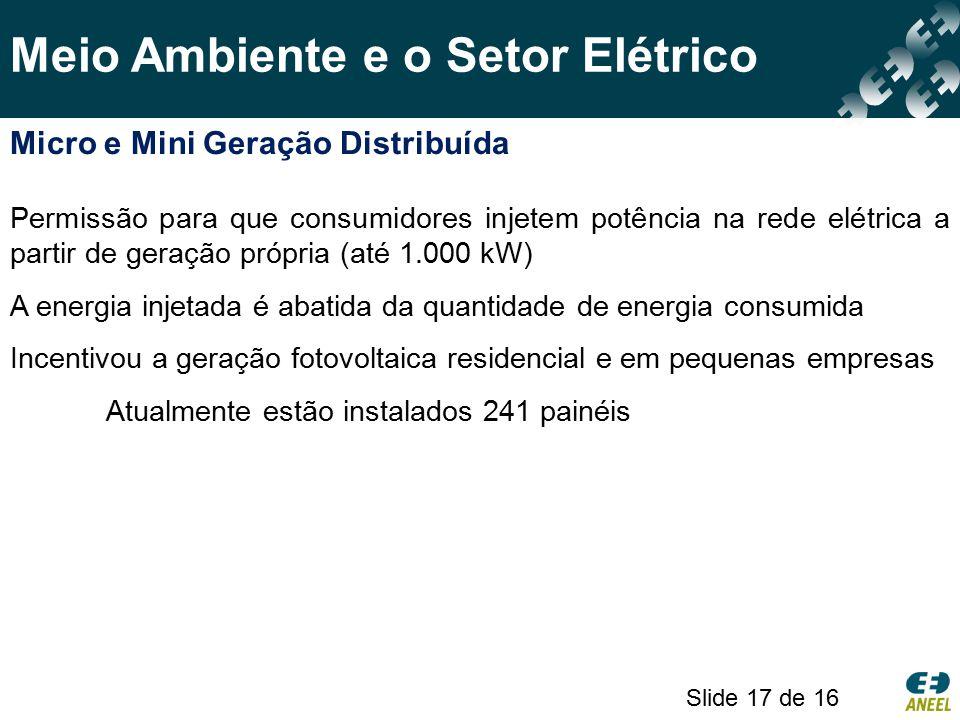 Micro e Mini Geração Distribuída Permissão para que consumidores injetem potência na rede elétrica a partir de geração própria (até 1.000 kW) A energi