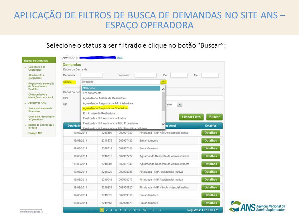 """Selecione o status a ser filtrado e clique no botão """"Buscar"""": APLICAÇÃO DE FILTROS DE BUSCA DE DEMANDAS NO SITE ANS – ESPAÇO OPERADORA"""