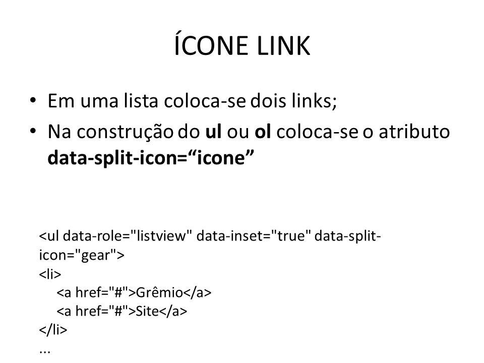 """Em uma lista coloca-se dois links; Na construção do ul ou ol coloca-se o atributo data-split-icon=""""icone"""" Grêmio Site..."""