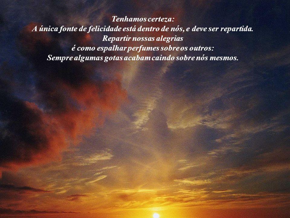 Poucas coisas são necessárias para fazer o homem sábio feliz, ao mesmo tempo em que nenhuma fortuna satisfaz a um inconformado. Enquanto nós tivermos