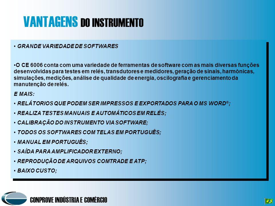 CONPROVE INDÚSTRIA E COMÉRCIO GRANDE VARIEDADE DE SOFTWARES O CE 6006 conta com uma variedade de ferramentas de software com as mais diversas funções