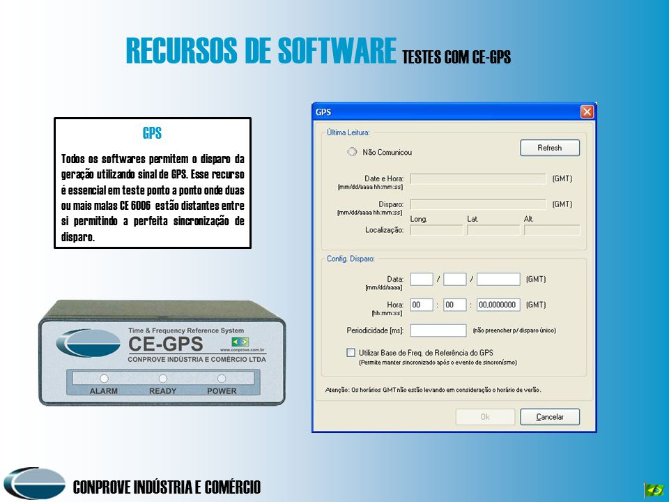 CONPROVE INDÚSTRIA E COMÉRCIO RECURSOS DE SOFTWARE TESTES COM CE-GPS GPS Todos os softwares permitem o disparo da geração utilizando sinal de GPS. Ess