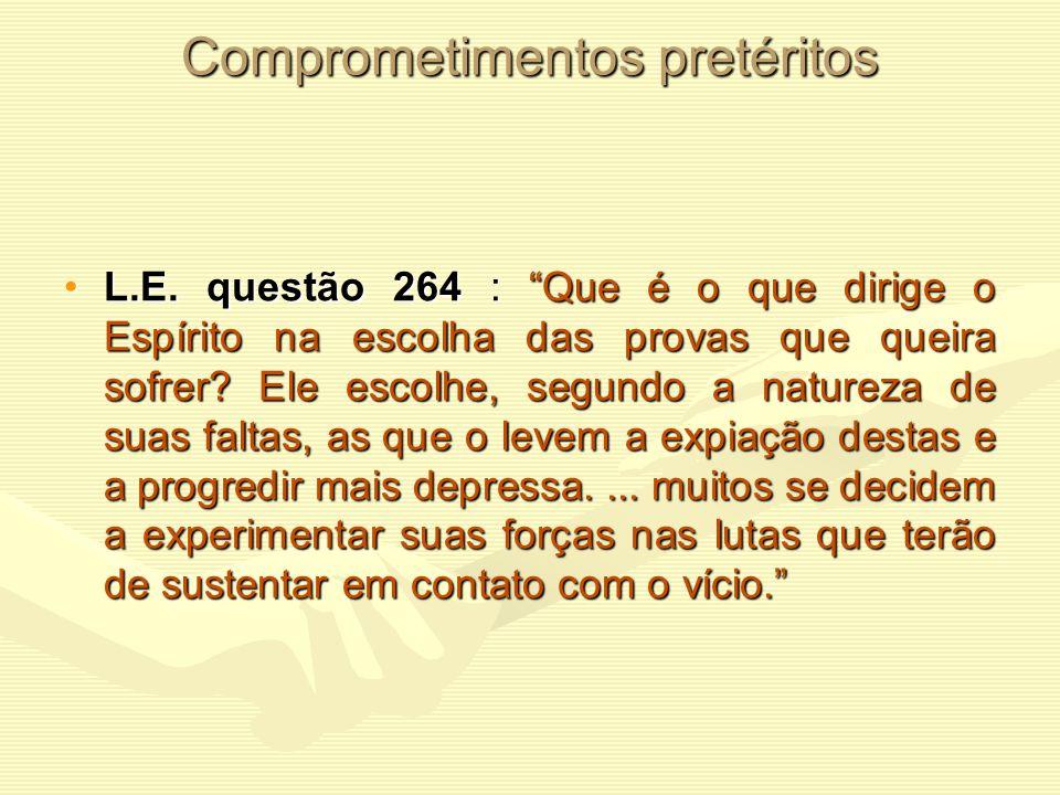 Comprometimentos pretéritos A maior parte dos envolvidos com drogas são espíritos que trazem impressos em seu perispírito o comprometimento de vidas p
