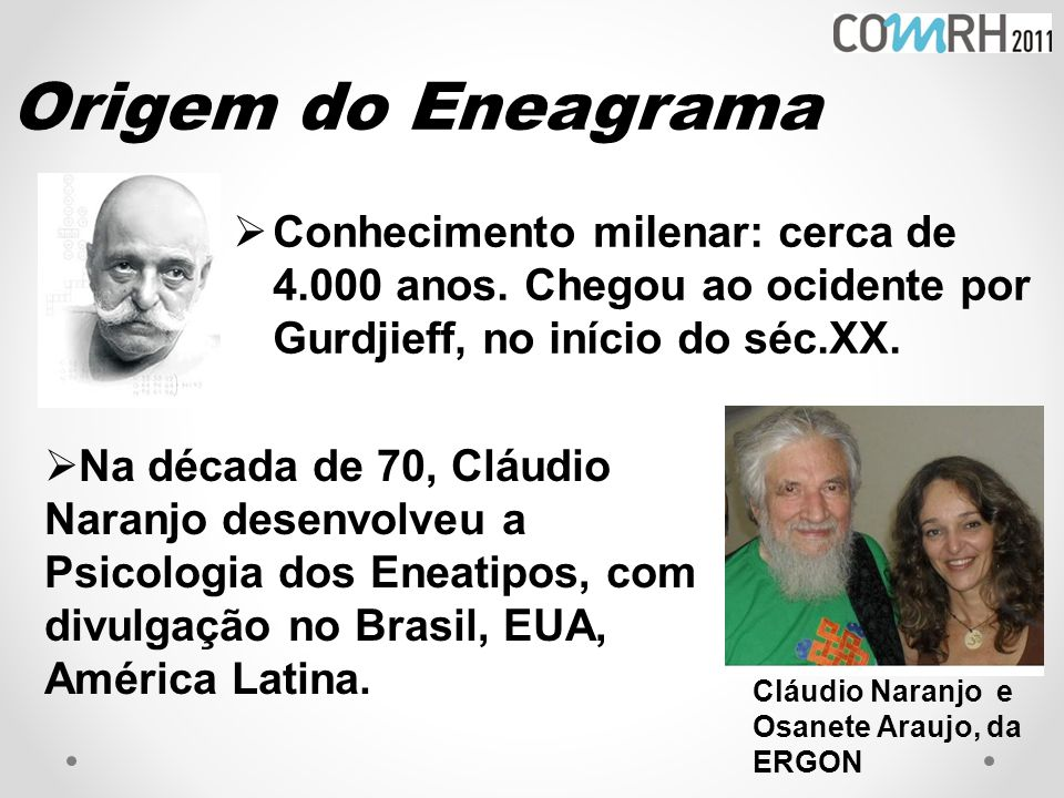 Origem do Eneagrama  Conhecimento milenar: cerca de 4.000 anos.