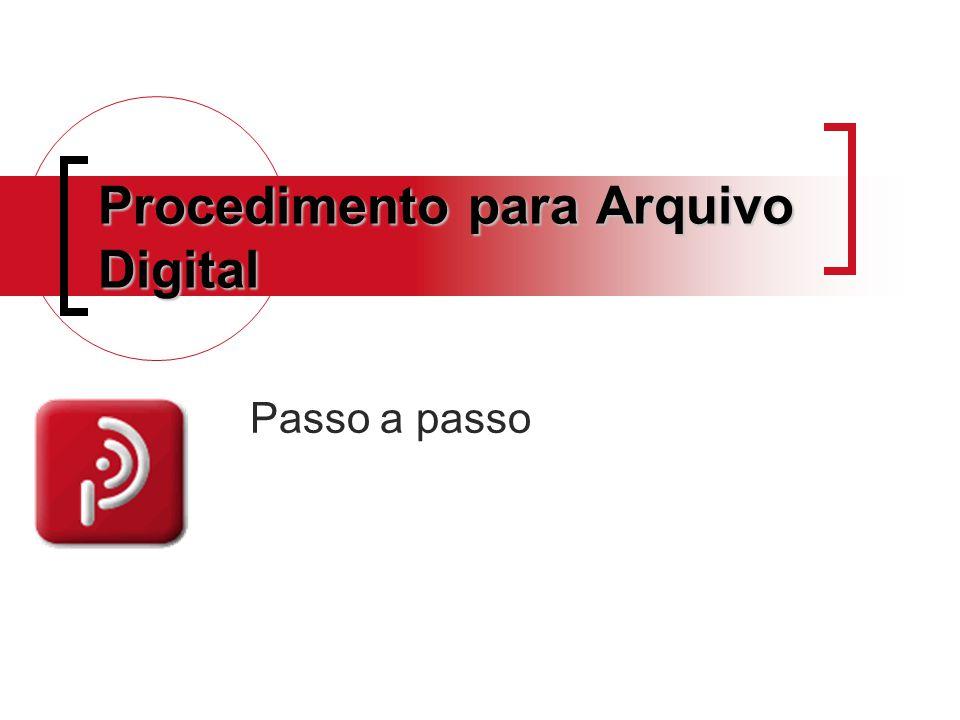 Procedimento para Arquivo Digital Passo a passo