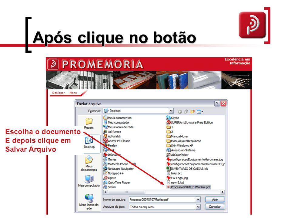 Após clique no botão Escolha o documento E depois clique em Salvar Arquivo