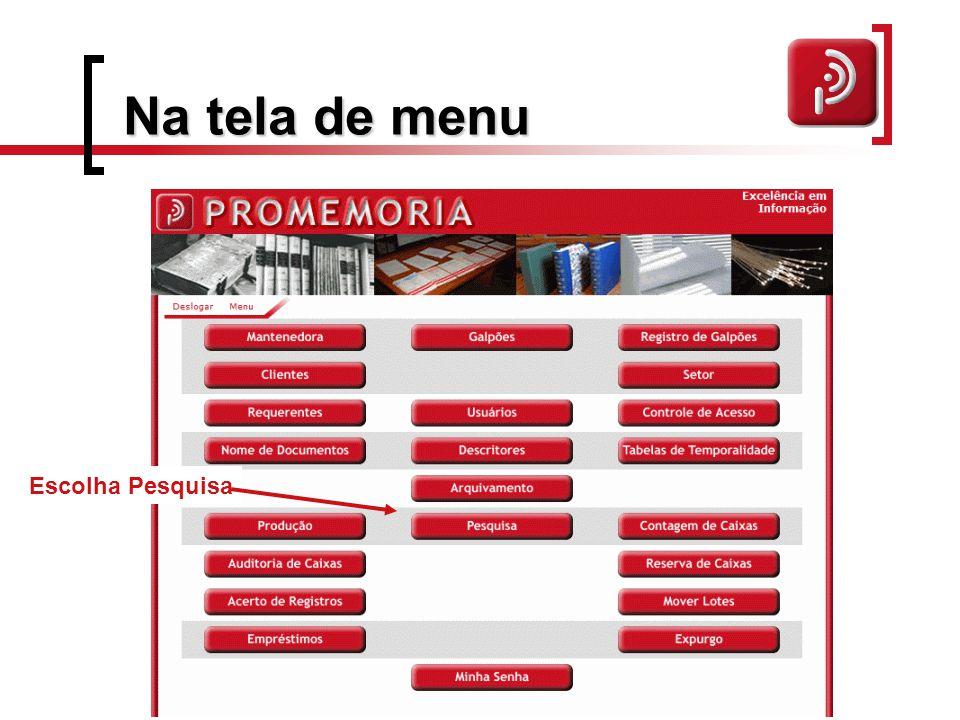 Na tela de menu Escolha Pesquisa