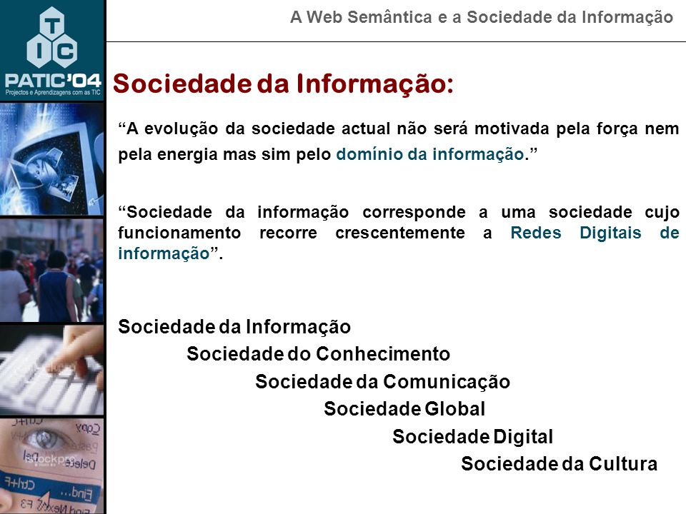 A Web Semântica e a Sociedade da Informação Web Semântica: Arquitectura