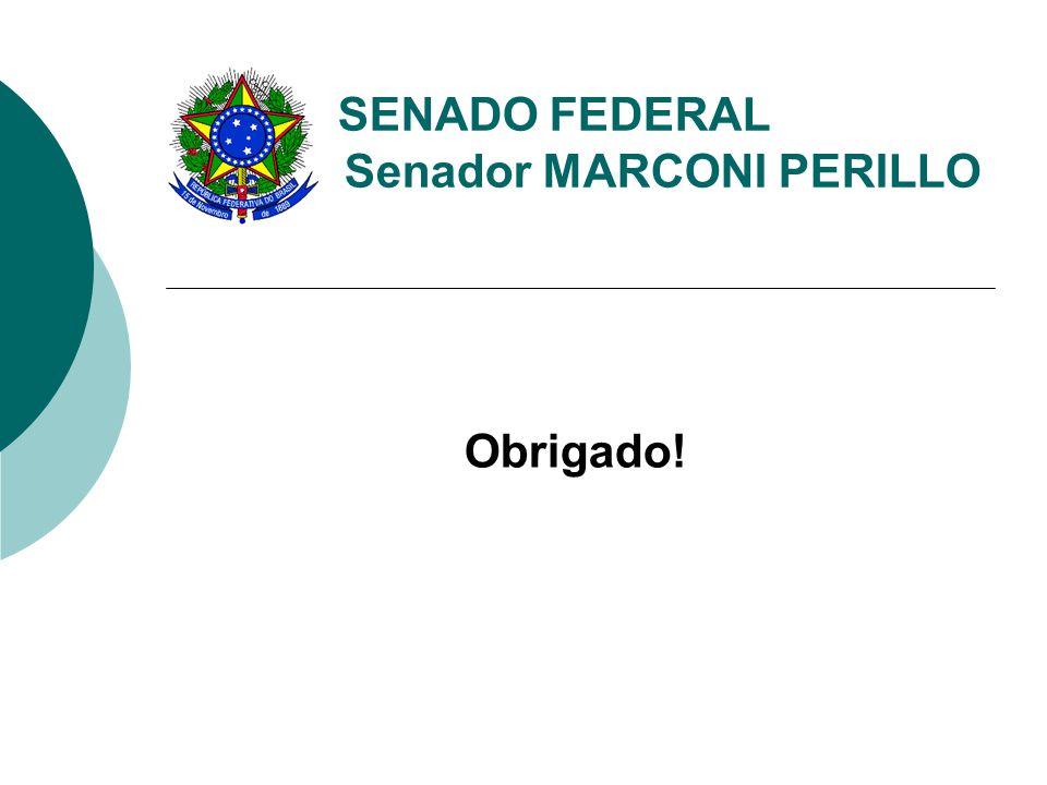 SENADO FEDERAL Senador MARCONI PERILLO Obrigado!