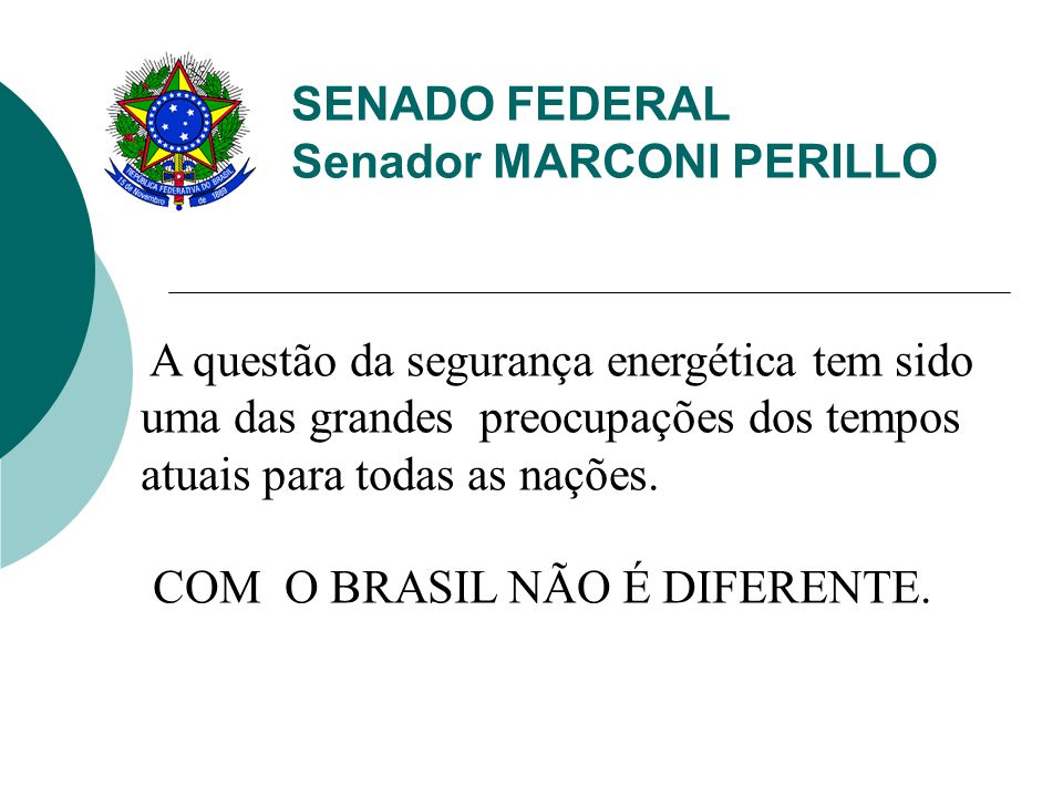SENADO FEDERAL Senador MARCONI PERILLO O GÁS é seguro do ponto de vista ambiental e economicamente bastante interessante.
