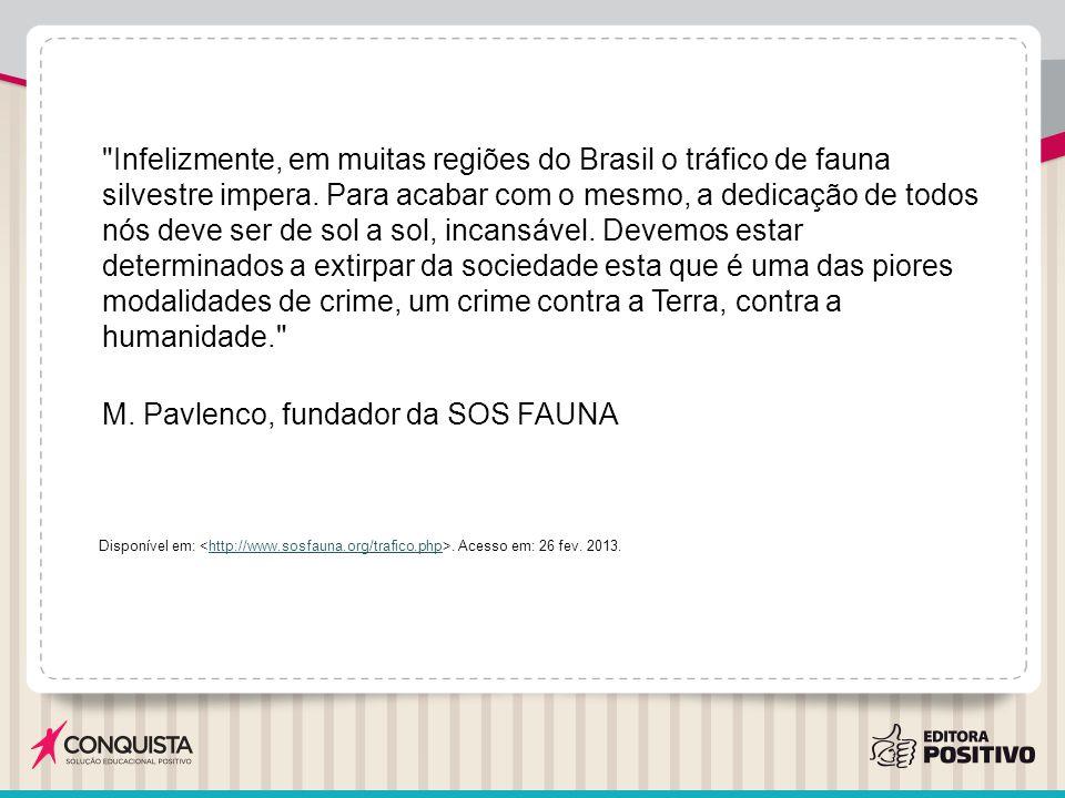 Disponível em:. Acesso em: 26 fev. 2013.http://www.sosfauna.org/trafico.php