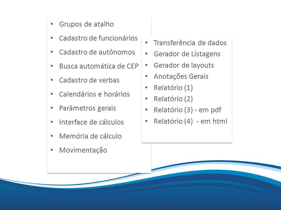 Mix Grupos de atalho Cadastro de funcionários Cadastro de autônomos Busca automática de CEP Cadastro de verbas Calendários e horários Parâmetros gerai