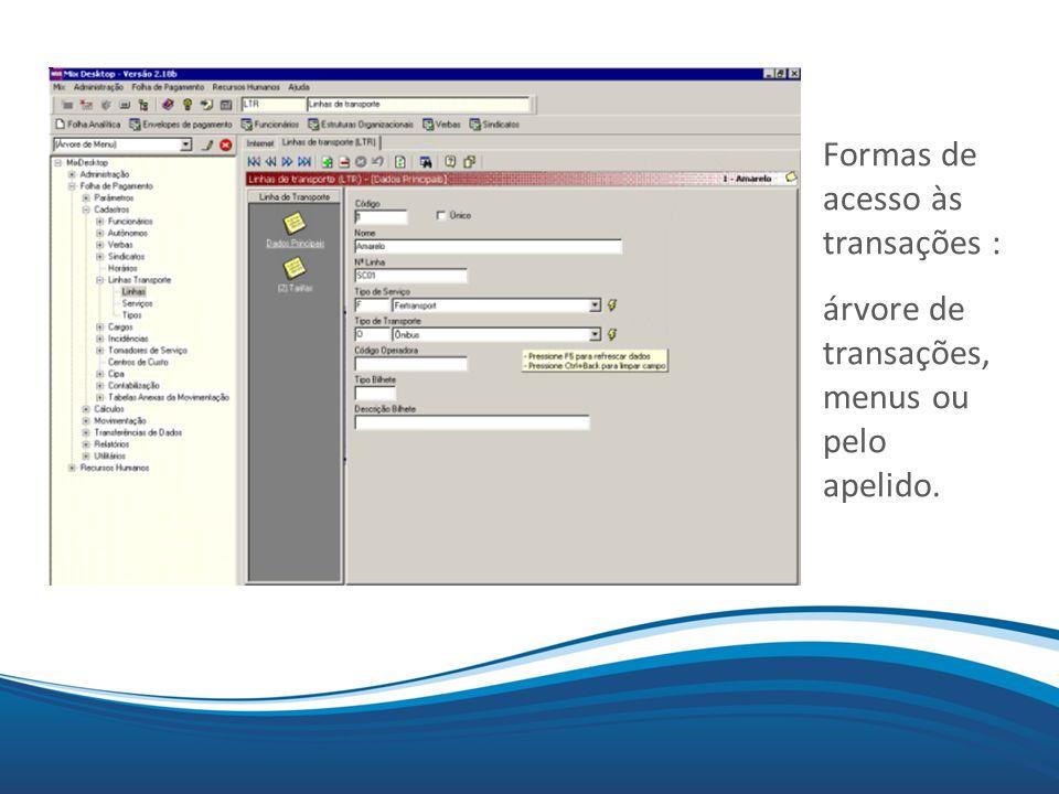 Mix Formas de acesso às transações : árvore de transações, menus ou pelo apelido.