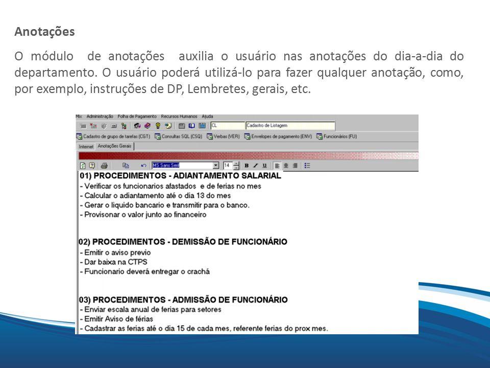 Mix Anotações O módulo de anotações auxilia o usuário nas anotações do dia-a-dia do departamento. O usuário poderá utilizá-lo para fazer qualquer anot
