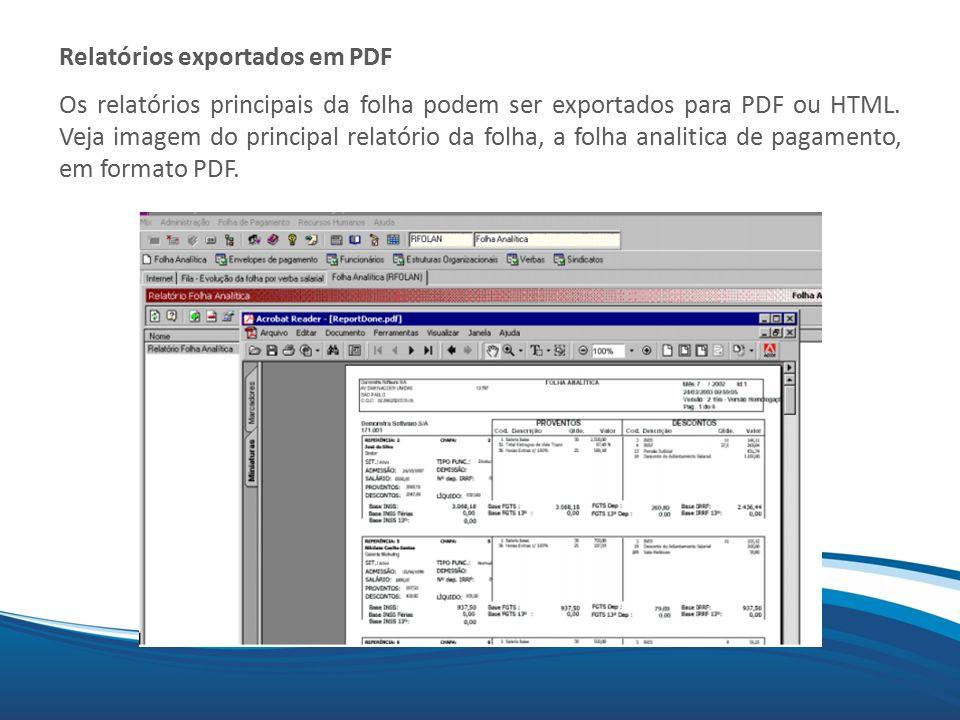 Mix Relatórios exportados em PDF Os relatórios principais da folha podem ser exportados para PDF ou HTML. Veja imagem do principal relatório da folha,