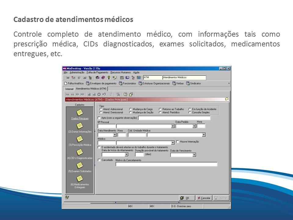 Mix Cadastro de atendimentos médicos Controle completo de atendimento médico, com informações tais como prescrição médica, CIDs diagnosticados, exames solicitados, medicamentos entregues, etc.