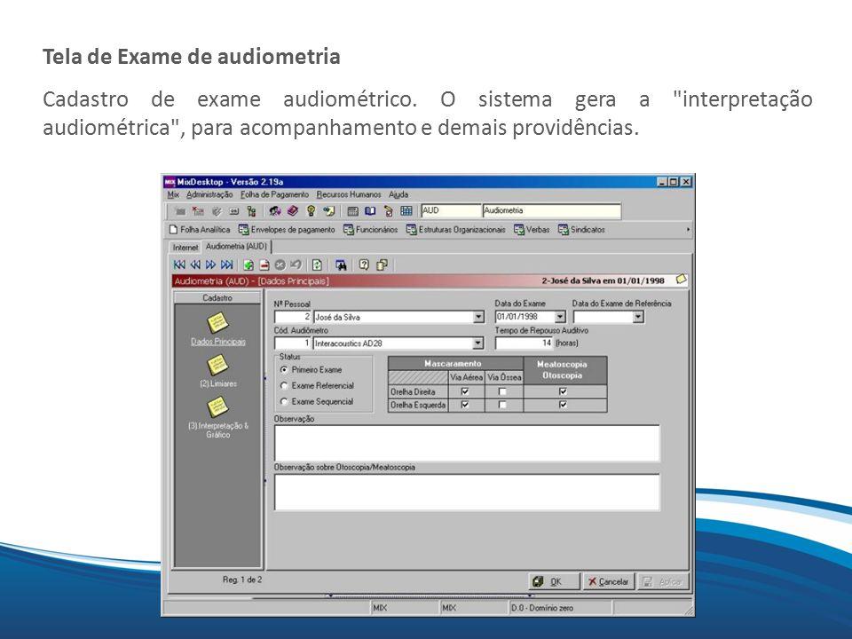 Mix Tela de Exame de audiometria Cadastro de exame audiométrico. O sistema gera a