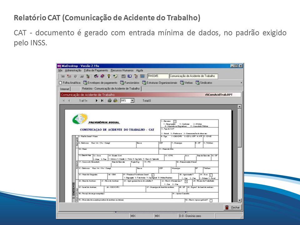 Mix Relatório CAT (Comunicação de Acidente do Trabalho) CAT - documento é gerado com entrada mínima de dados, no padrão exigido pelo INSS.