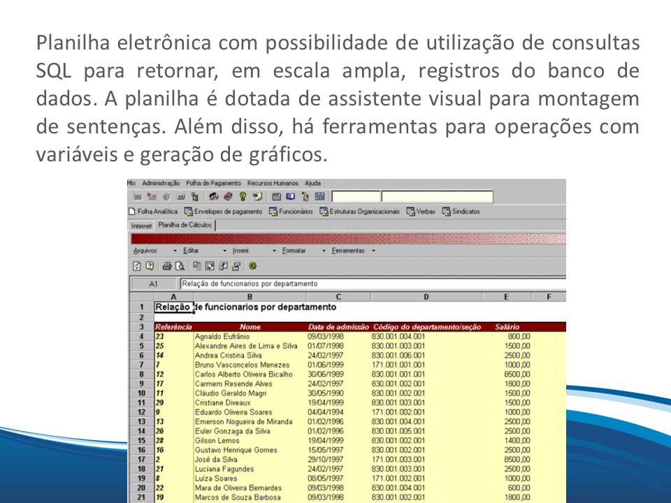Mix Planilha eletrônica com possibilidade de utilização de consultas SQL para retornar, em escala ampla, registros do banco de dados. A planilha é dot