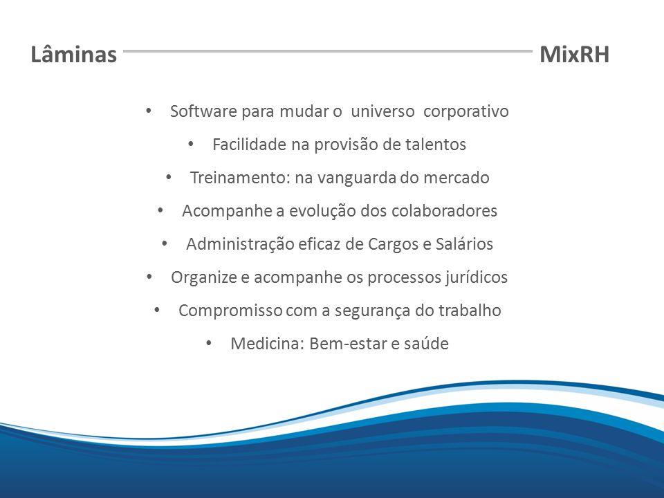 Mix Software para mudar o universo corporativo Facilidade na provisão de talentos Treinamento: na vanguarda do mercado Acompanhe a evolução dos colabo
