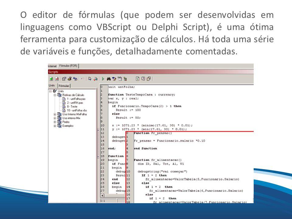 Mix O editor de fórmulas (que podem ser desenvolvidas em linguagens como VBScript ou Delphi Script), é uma ótima ferramenta para customização de cálcu