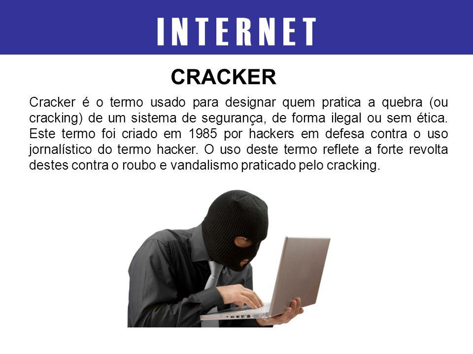 Cracker é o termo usado para designar quem pratica a quebra (ou cracking) de um sistema de segurança, de forma ilegal ou sem ética. Este termo foi cri