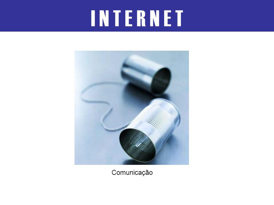 I N T E R N E T Comunicação