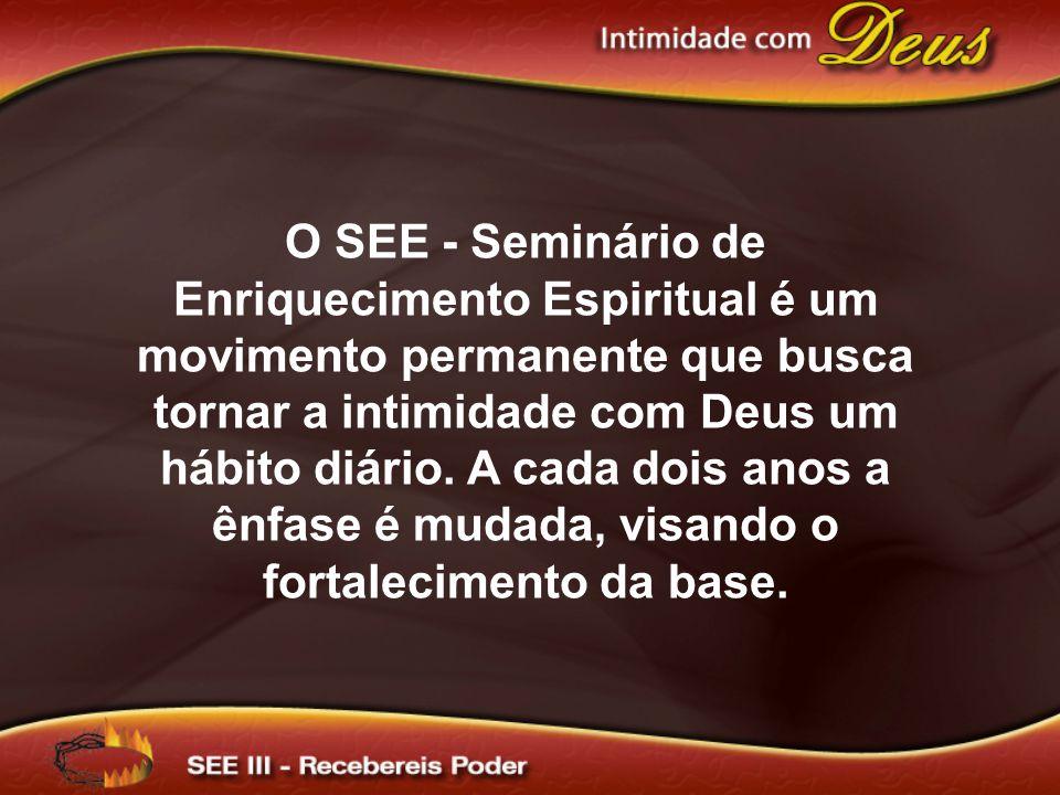 O SEE - Seminário de Enriquecimento Espiritual é um movimento permanente que busca tornar a intimidade com Deus um hábito diário. A cada dois anos a ê