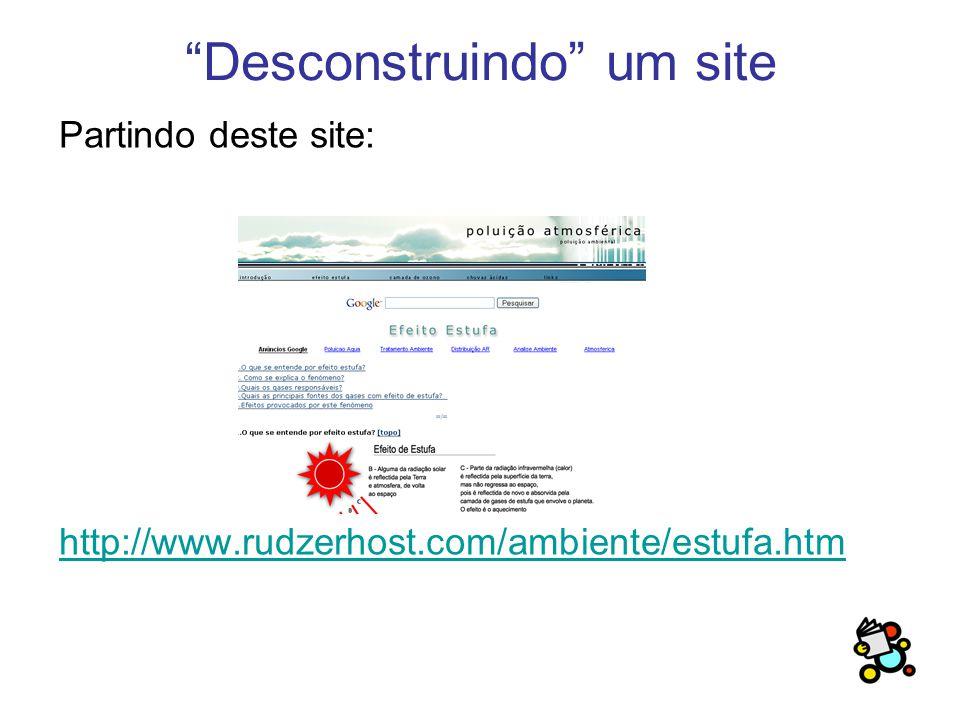 Desconstruindo um site Partindo deste site: http://www.rudzerhost.com/ambiente/estufa.htm