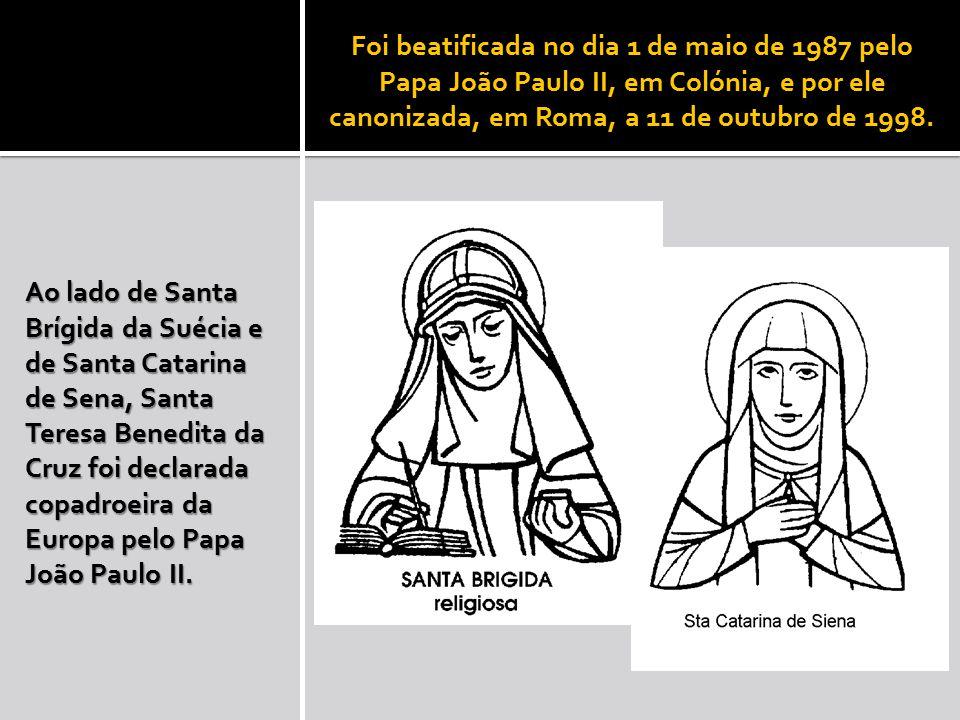 Foi beatificada no dia 1 de maio de 1987 pelo Papa João Paulo II, em Colónia, e por ele canonizada, em Roma, a 11 de outubro de 1998.