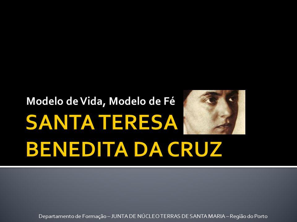 Modelo de Vida, Modelo de Fé Departamento de Formação – JUNTA DE NÚCLEO TERRAS DE SANTA MARIA – Região do Porto