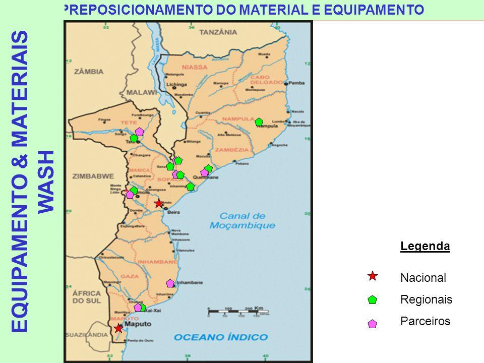 Legenda Nacional Regionais Parceiros PREPOSICIONAMENTO DO MATERIAL E EQUIPAMENTO EQUIPAMENTO & MATERIAIS WASH