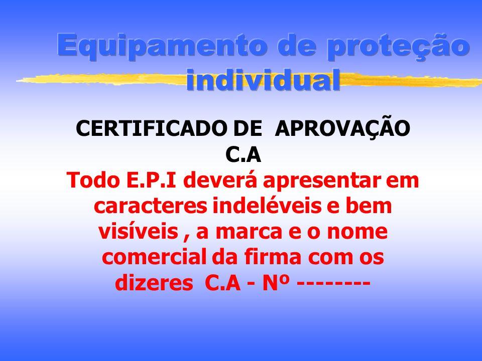 Obrigações dos empregados; Usar o E.P.I indicado apenas para a finalidade a que se destina ; Responsabilizar-se pela guarda e conservação do E.P.I que