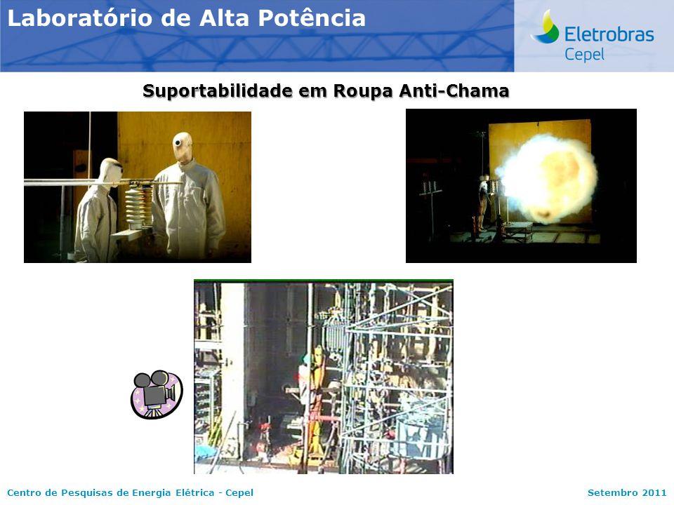 Centro de Pesquisas de Energia Elétrica - CepelSetembro 2011 Laboratório de Alta Potência Suportabilidade em Roupa Anti-Chama
