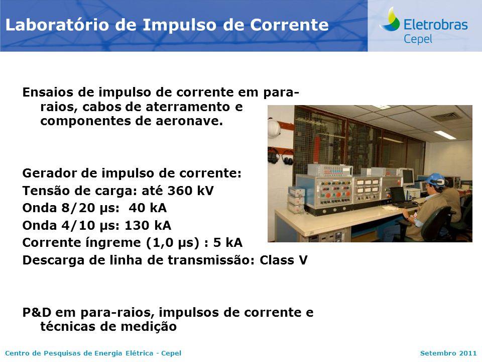 Centro de Pesquisas de Energia Elétrica - CepelSetembro 2011 Ensaios de impulso de corrente em para- raios, cabos de aterramento e componentes de aero
