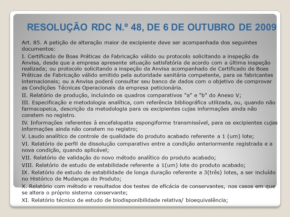 Léa Correia – Registro de Medicamentos – UFRJ– Fev/2012 Art. 85. A petição de alteração maior de excipiente deve ser acompanhada dos seguintes documen