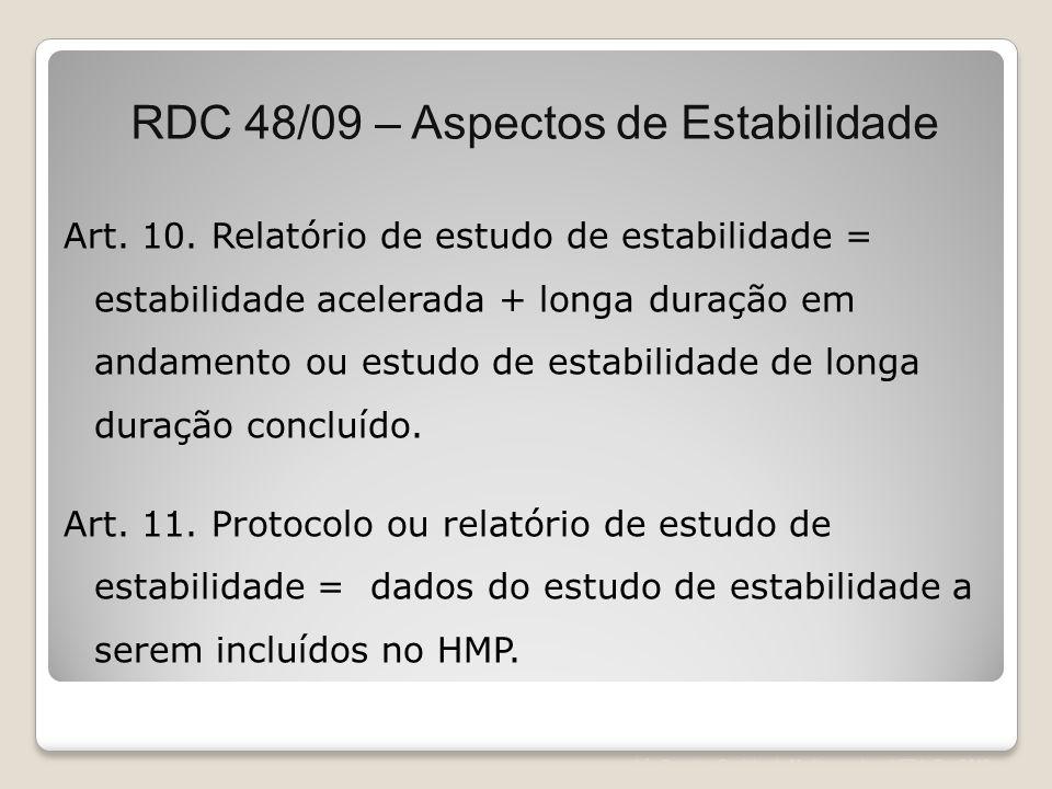 Art. 10. Relatório de estudo de estabilidade = estabilidade acelerada + longa duração em andamento ou estudo de estabilidade de longa duração concluíd